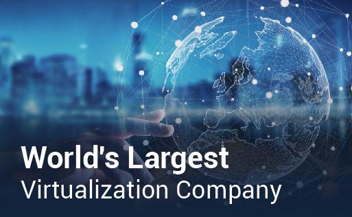 World's Largest Virtualization Company